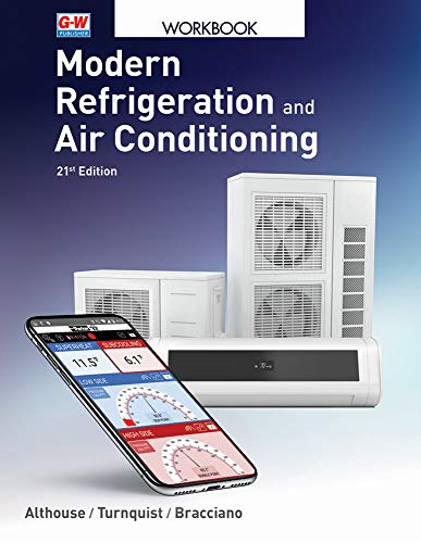 Compare Textbook Prices for Modern Refrigeration and Air Conditioning Twenty first Edition, Revised, Workbook Edition ISBN 9781635638783 by GOODHEART-WILLCOX PUBLISHER