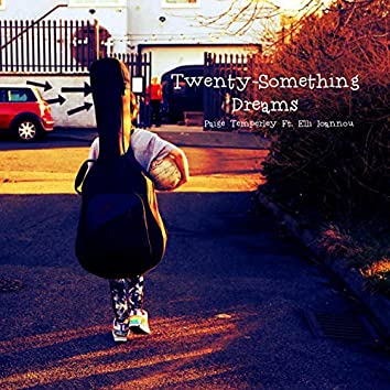 Twenty-Something Dreams (feat. Elli Ioannou)