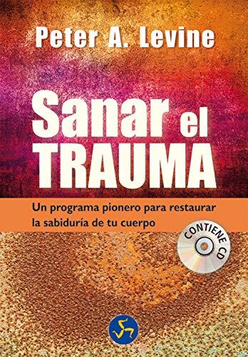 Sanar El Trauma: Un programa pionero para restaurar la sabiduría de tu cuerpo (Neo-Psique)