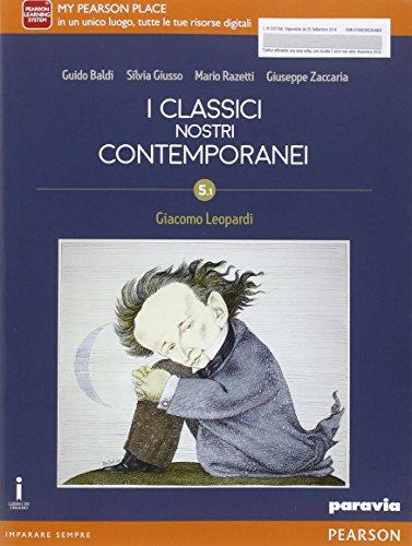 Classici nostri contemporanei. Ediz. 5/1. Con Leopardi. Per le Scuole superiori