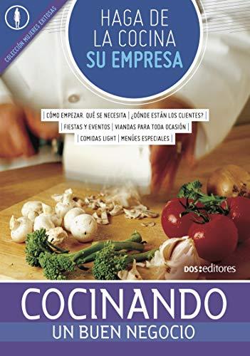 HAGA DE LA COCINA SU EMPRESA: cocinando un buen negocio (Spanish Edition)