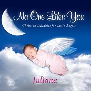 No One Like You, Personalized Lullabies for Juliana - Pronounced ( Jul-Lee-Auna )