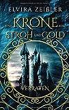Eine Krone aus Stroh und Gold: Verraten (Band 1 von 2)