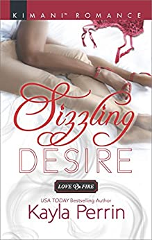 Sizzling Desire (Love on Fire Book 544) by [Kayla Perrin]