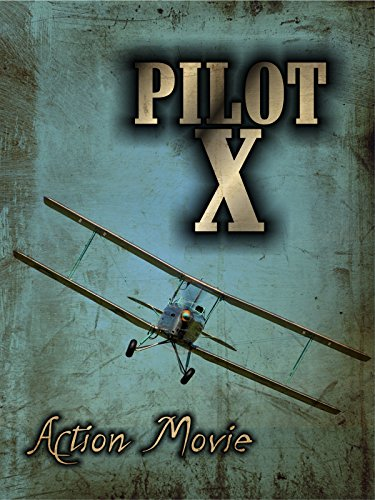 Pilot X: Classic Action Movie