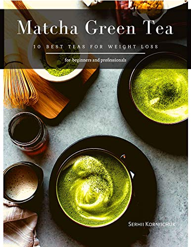 Matcha Green Tea: 10 Best Teas for Weight Loss