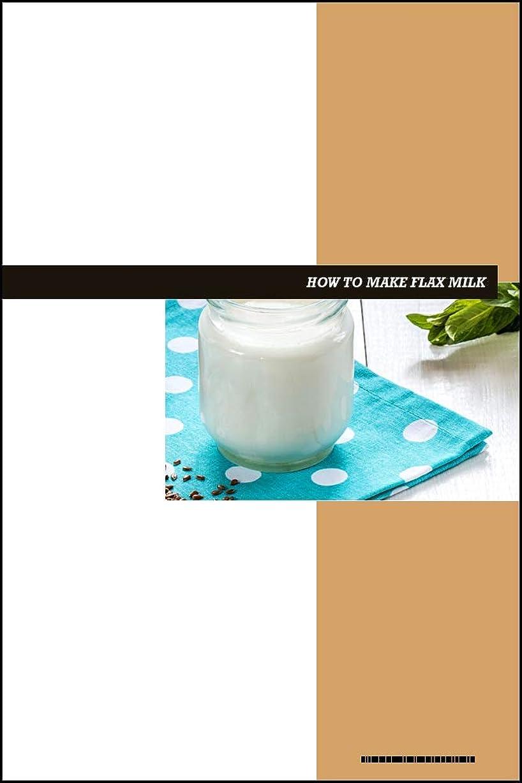 プランテーション水族館性格How to Make Flax Milk eBook: Dairy-Free Seed Milk That's Rich in Omega-3 Fatty Acids, Lignans, and Protein (English Edition)