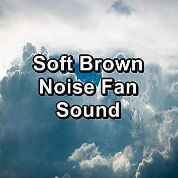 Soft Brown Noise Fan Sound