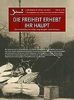 """""""Die Freiheit erhebt ihr Haupt"""": Ueber die Revolution, ihre Erfolge, einige Missgriffe und ihr Nachleben"""