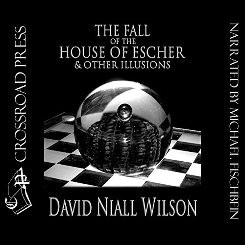 The Fall of the House of Escher & Other Illusions audiobook cover art