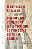 Discours sur l'origine et les fondements de l'inégalité parmi les Hommes - Ligaran - 03/02/2014