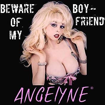 Beware of My Boyfriend