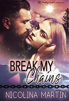 Break My Chains by [Nicolina Martin, Blushing Books]