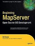 Beginning MapServer: Open Source GIS Development (Expert's Voice in Open Source) by Bill Kropla(2006-04-10)
