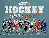 Hockey: Then to WOW! (Sports Illustrated Kids Then to WOW!) - The Editors of Sports Illustrated Kids