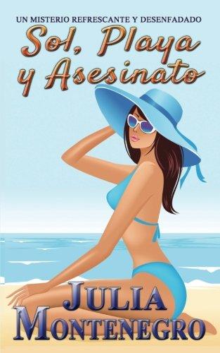 Sol, Playa y Asesinato: Un misterio refrescante y desenfadado: Volume 1 (Crimenes en la Playa)