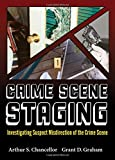 Crime Scene Staging (American Series in Law Enforcement Investigations)