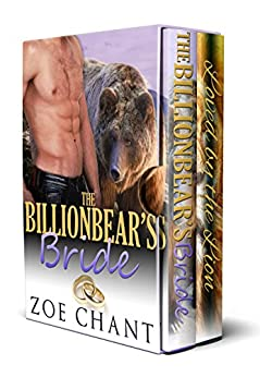 The Billionbear's Bride and Loved by the Lion Boxed Set by [Zoe Chant]
