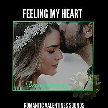 Feeling My Heart - Romantic Valentines Sounds