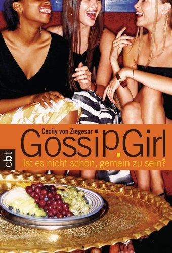 Gossip Girl 1: Ist es nicht schön, gemein zu sein? (Die Gossip Girl-Serie 3)