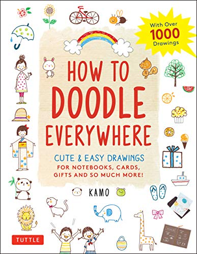 How to Doodle Everywhere: Cute & Easy Drawings for Notebooks, Cards, Gifts and So Much More (English Edition)