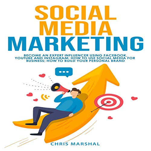 Social Media Marketing: Become an Expert Influencer Using Facebook, YouTube and Instagram Titelbild
