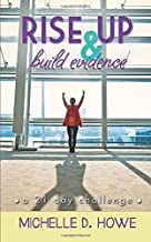 Rise Up and Build Evidence: a 21 Day Challenge (Rise Up and Build Series)