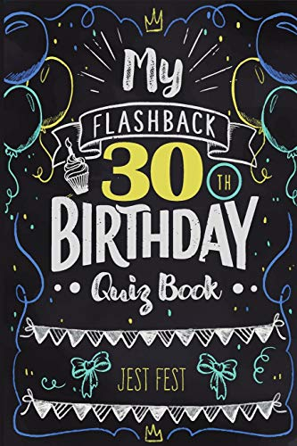 My Flashback 30th Birthday Quiz Book: Turning 30 Humor for People Born in...