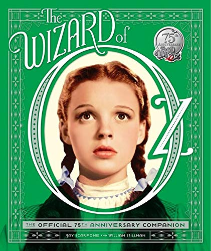 The Wizard of Oz: The Official 75th Anniversary Companion