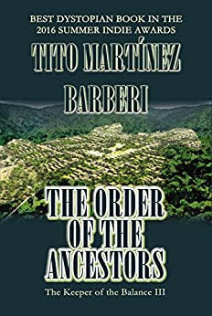 The Order of the Ancestors (The Keeper of the Balance Book 3) by [Tito Martinez Barberi]