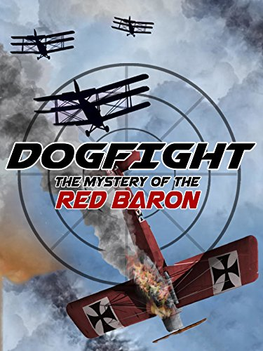Dogfight: The Mystery Of The Red Baron