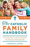 Best Catholic Parenting Books - Catholic Family Handbook: Time-tested Techniques to Help You Review