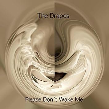 Please Don't Wake Me
