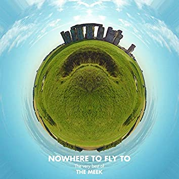 Nowhere To Fly To - The Very Best Of