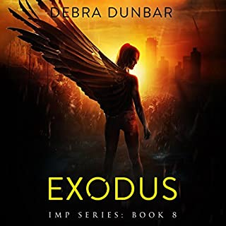 Exodus     Imp Series, Book 8              Written by:                                                                                                                                 Debra Dunbar                               Narrated by:                                                                                                                                 Angela Rysk                      Length: 9 hrs and 15 mins     2 ratings     Overall 5.0