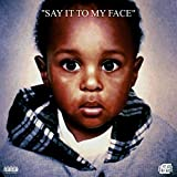 SIT MF (Say It to My Face) [Explicit]