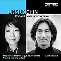 チン・ウンスク(b.1961): 作品集 (Unsuk Chin : Rocana Violin Concerto / Viviane Hagner, Kent Nagano, Orchestre Symphonique De Montreal) [輸入盤]