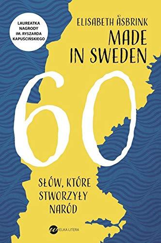 Made in Sweden: 60 slów, które stworzyly naród