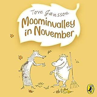 Moominvalley in November                   Autor:                                                                                                                                 Tove Jansson                               Sprecher:                                                                                                                                 Hugh Dennis                      Spieldauer: 3 Std. und 37 Min.     Noch nicht bewertet     Gesamt 0,0
