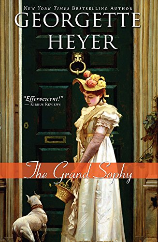 The Grand Sophy (Regency Romances Book 10)