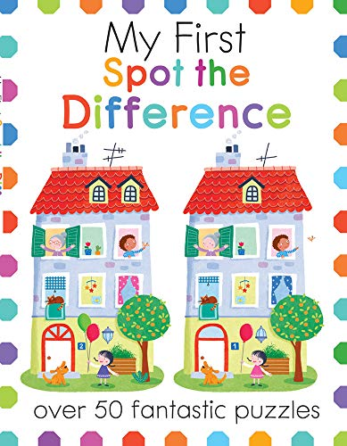 My First Spot the Difference: Over 50 Fantastic Puzzles (My First Activity Books)
