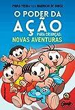 O Poder Da Acao Para Criancas - Novas Aventuras (Em Portugues do Brasil)