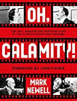Oh, Calamity!: The lost, damaged and surviving films of the Aldwych farces and farceurs