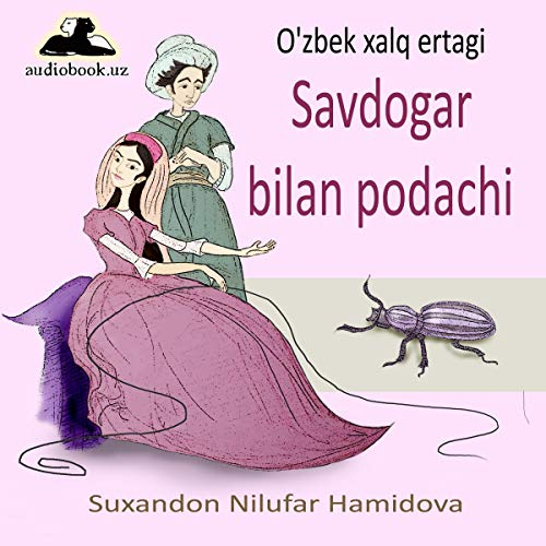 Savdogar bilan podachi [A Trader and a Herd]: O'zbek xalq ertagi [An Uzbek Folk Tale]