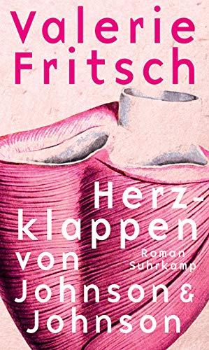 Buchseite und Rezensionen zu 'Herzklappen von Johnson & Johnson: Roman' von Valerie Fritsch
