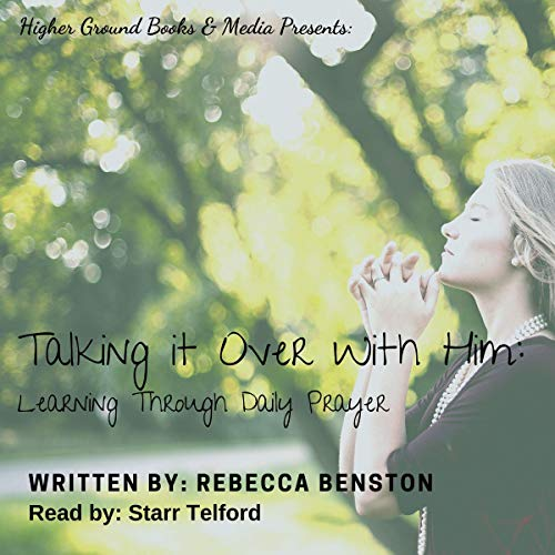Talking It over with Him Audiobook By Rebecca Benston cover art