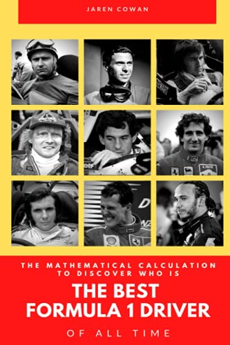 THE MATHEMATICAL CALCULATION TO DISCOVER WHO IS THE BEST FORMULA 1 DRIVER OF ALL TIME: Comparative analysis of the best pilots: Fangio, Moss, Clark, ... Senna, Schumacher, Alonso, Vettel, Hamilton