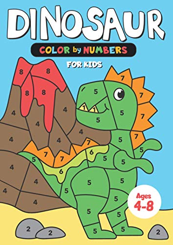 Dinosaur Color by Numbers for Kids Ages 4-8: Learn Numbers and Have Fun Coloring these Cute Little Dinosaurs