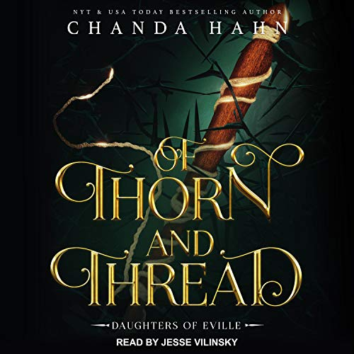 Of Thorn and Thread Audiobook By Chanda Hahn cover art