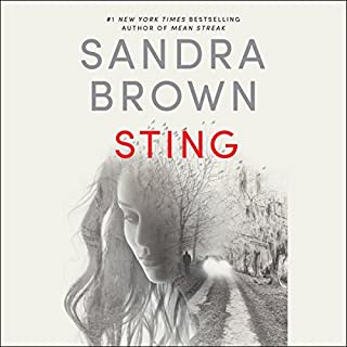 Sting                   By:                                                                                                                                 Sandra Brown                               Narrated by:                                                                                                                                 Stephen Lang                      Length: 11 hrs and 40 mins     2,973 ratings     Overall 4.3